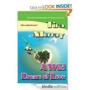 Wild Dream of Love Tina Murray  Kindle Store