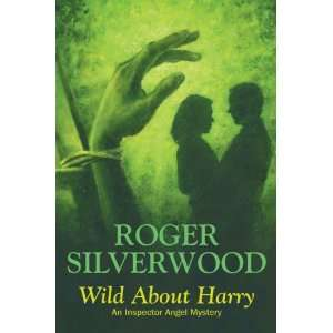 Wild About Harry (DI Michael Angel) (9780709087137) Roger