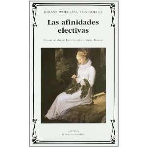 Las Afinidades Electivas/ Elective Affinities (Letras Universales