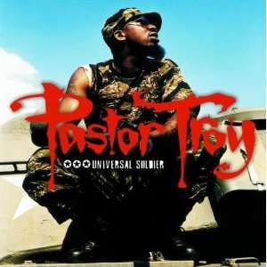 Universal Soldier (Clean) Pastor Troy Music
