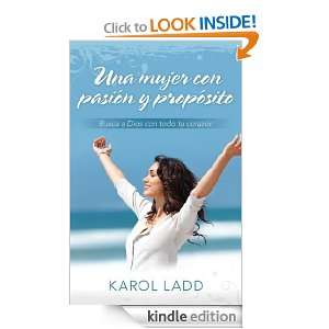 Una mujer con pasión y propósito (Spanish Edition): Karol Ladd