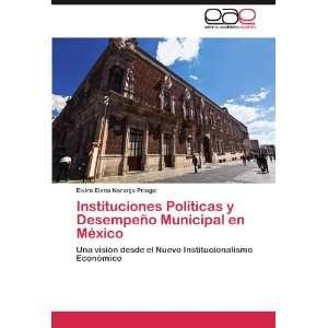 Instituciones Políticas y Desempeño Municipal en México Una