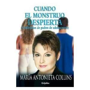 El Monstruo Despierta (9780307391209): Maria Antonieta Collins: Books