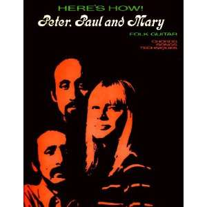 Heres How! Peter Paul & Mary Folk Guitar (Chords, Songs