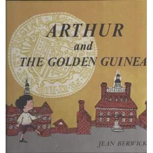 ARTHUR AND THE GOLDEN GUINEA: Berwick. Jean, Yes: Books