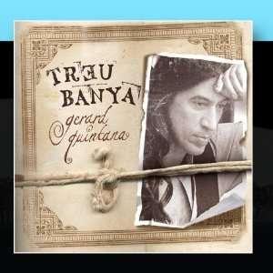 Treu Banya: Gerard Quintana: Music