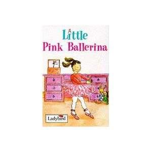 Little Pink Ballerina (Little Dancing Stories