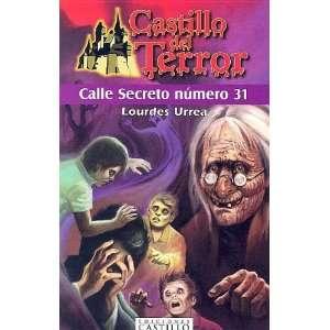 Calle Numero 31/ Street Number 31 (Castillo Del Terror/ Terror