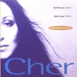 Half Breed/Dark Lady Cher Music