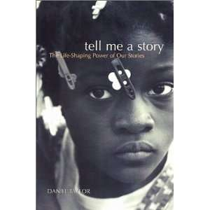 Tell Me a Story The Life Shaping Power of Our Stories