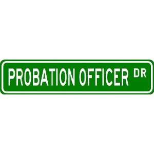 PROBATION OFFICER Street Sign ~ Custom Aluminum Street Signs