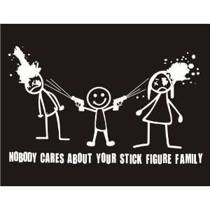 Family Decal/Sticker   Nobody Cares 10x6 Stick Figure