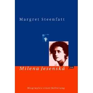 Milena Jesenska. Biographie einer Befreiung