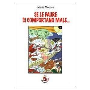 Se le paure si comportano male (9788860815477) Maria Monaco Books