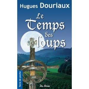 Le temps des loups (French Edition) (9782812904011