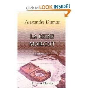 La Reine Margot Première partie (French Edition