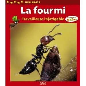 La fourmi : Travailleuse infatigable: .fr: Luc Gomel, Sophie