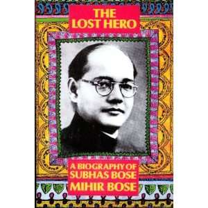 : Biography of Subhas Chandra Bose (9780704300514): Mihir Bose: Books