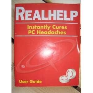 Realhelp  Instantly Cures Pc Headaches User Guide Books