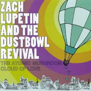 Atomic Mushroom Cloud of Love: Zach Lupetin & the Dustbowl