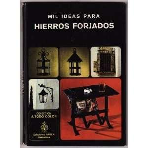 MIL IDEAS PARA DECORAR HIERROS FORJADOS (9788473330862