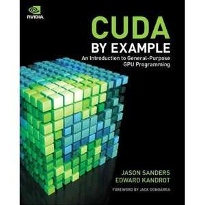 CUDA by Example An Introduction to General Purpose GPU Programming