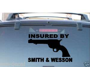 INSURED BY SMITH AND WESSON VINYL GUN DECAL STICKER